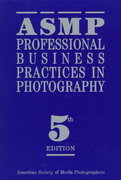 ASMP Professional Business Practices in Photography 5th edition 9780927629140 0927629143