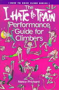 I Hate to Train Performance Guide for Climbers 0 9780934641654 093464165X