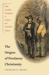 The Origins of Proslavery Christianity 1st Edition 9780807858776 0807858773