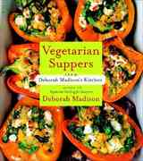 Vegetarian Suppers from Deborah Madison's Kitchen 0 9780767924726 076792472X