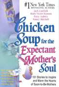 Chicken Soup for the Expectant Mother's Soul 0 9781558747968 1558747966
