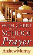 With Christ in the School of Prayer 0 9780883681060 0883681064
