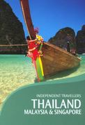 Independent Travellers Thailand, Malaysia and Singapore 6th edition 9781841574974 184157497X