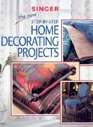 The New Step-by-Step Home Decorating Projects 0 9780865735422 0865735425