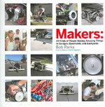 Makers - All Kinds of People Making Amazing Things in Their Backyard, Basement or Garage 0 9780596101886 0596101880