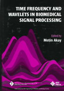 Time Frequency and Wavelets in Biomedical Signal Processing 1st edition 9780780311473 0780311477