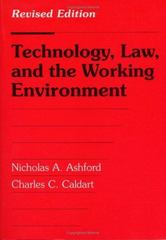 Technology, Law, and the Working Environment 3rd edition 9781559634465 1559634464