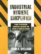 Industrial Hygiene Simplified 1st Edition 9781591919766 1591919762