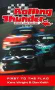 Rolling Thunder Stock Car Racing: First To The Flag 1st edition 9780812545074 0812545079