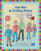 Our Dad Is Getting Better 1st edition 9780944235867 0944235867