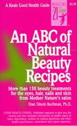 An ABC of Natural Beauty Recipes 1st edition 9780879836801 0879836806