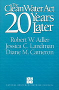 The Clean Water Act 20 Years Later 2nd edition 9781559632669 1559632666