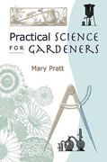 Practical Science for Gardeners 0 9780881927184 088192718X