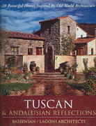 Tuscan & Andalusian Reflections-20 Beautiful Homes Inspired by Old World Architecture 0 9780972153928 0972153926