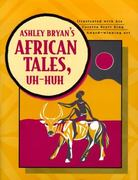 Ashley Bryan's African Tales, Uh-Huh 0 9780689820762 0689820763