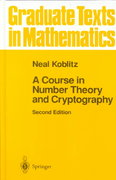 A Course in Number Theory and Cryptography 2nd Edition 9780387942933 0387942939