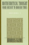 Mathematical Thought From Ancient to Modern Times, Volume I 1st Edition 9780195061352 0195061357