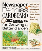 Newspaper, Pennies, Cardboard, and Eggs--For Growing a Better Garden 1st edition 9781594867033 1594867038