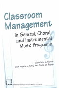 Classroom Management in General, Choral, and Instrumental Music Programs 1st Edition 9781565451490 156545149X
