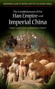 The Establishment of the Han Empire and Imperial China 0 9780313325885 031332588X