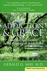 Addiction and Grace 1st Edition 9780061122439 0061122432