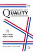 All That Matters About Quality I Learned in Joe's Garage 1st Edition 9780963043979 0963043978