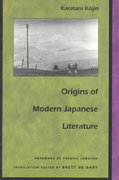 Origins of Modern Japanese Literature 0 9780822313236 0822313235