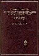 Cases and Materials on Employment Discrimination and Employment Law 0 9780314211996 0314211993