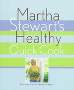 Martha Stewart's Healthy Quick Cook 1st edition 9780517577028 051757702X