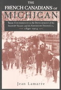The French Canadians of Michigan 1st Edition 9780814339978 0814339972