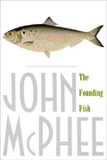 The Founding Fish 1st Edition 9780374528836 0374528837