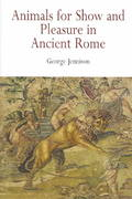 Animals for Show and Pleasure in Ancient Rome 0 9780812219197 0812219198