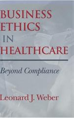 Business Ethics in Healthcare 1st Edition 9780253338402 0253338409