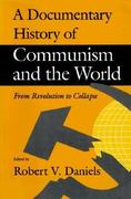 A Documentary History of Communism and the World 3rd edition 9780874516784 0874516781