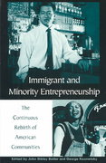 Immigrant and Minority Entrepreneurship 1st Edition 9780275965129 0275965120