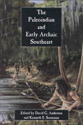 The Paleoindian and Early Archaic Southeast 0 9780817308353 0817308350