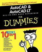 AutoCAD and AutoCAD LT All-in-One Desk Reference For Dummies 1st edition 9780471752608 0471752606