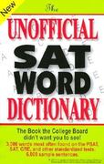 The Unofficial SAT Word Dictionary 1st Edition 9780965242257 0965242250