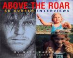 Above the Raw : 50 Surfers' Interviews 1st edition 9780965901901 0965901904