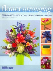 Flower Arranging 1st Edition 9780971486089 0971486085