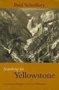 Searching for Yellowstone 1st Edition 9780972152211 0972152210