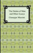 mazzini an essay on the duties of man What we now condemn as crimes against humanity were accepted policy a   giuseppe mazzini (1802-1872): an essay on the duties of man addressed to.