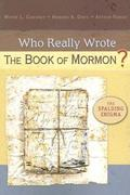Who Really Wrote the Book of Mormon? 0 9780758605276 0758605277