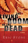 The Living Room of the Dead 1st edition 9780765312976 0765312972
