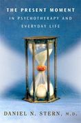 The Present Moment in Psychotherapy and Everyday Life 1st edition 9780393704297 0393704297