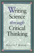 Writing Science Through Critical Thinking 1st Edition 9780867205107 0867205105