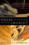 Where in the World Is the Church? 0 9780875525655 0875525652