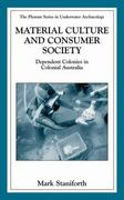 Material Culture and Consumer Society 1st edition 9780306473869 0306473860
