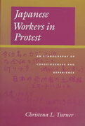 Japanese Workers in Protest 1st edition 9780520219618 0520219619