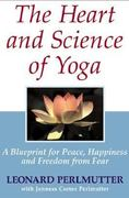 The Heart and Science of Yoga 0 9780975375280 0975375288